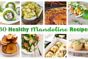 30 Healthy Mandoline Recipes