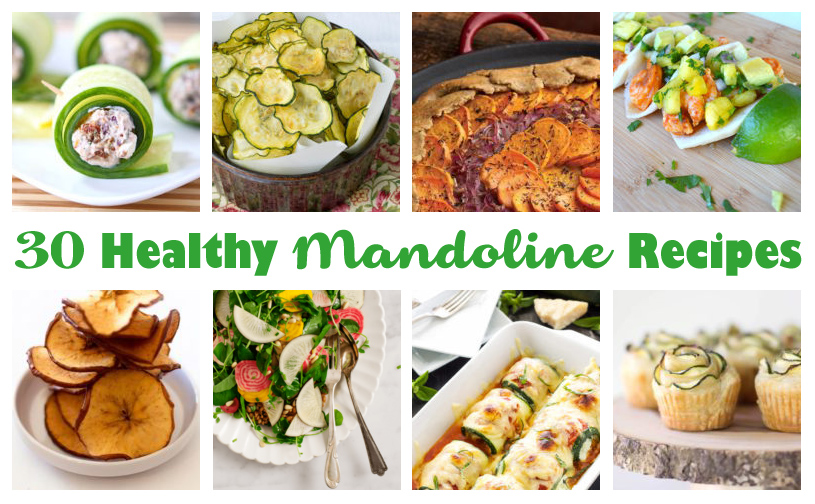 30 Healthy Mandoline Recipes